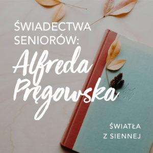 Świadectwa seniorów: Alfreda Pręgowska