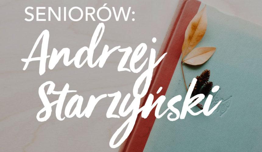 Świadectwa seniorów: Andrzej Starzyński