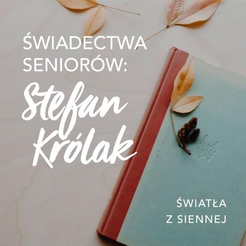 Świadectwa seniorów: Stefan Królak
