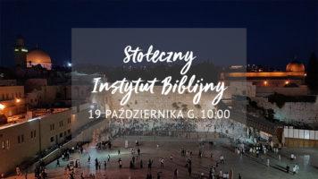 Stołeczny Instytut Biblijny – drugie spotkanie!
