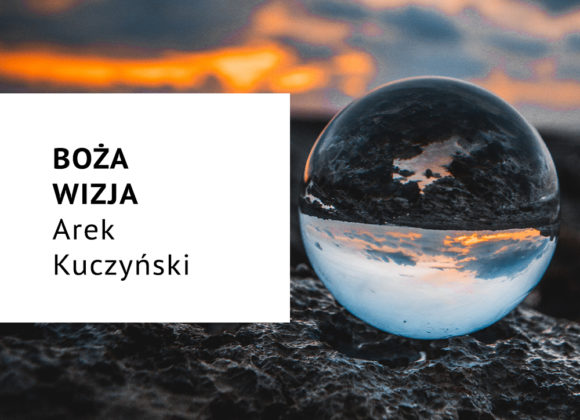 Boża wizja – Arek Kuczyński