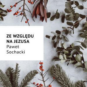 Ze względu na Jezusa – Paweł Sochacki