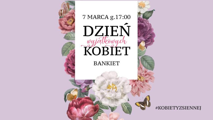 Dzień Wyjątkowych Kobiet – Bankiet na Siennej