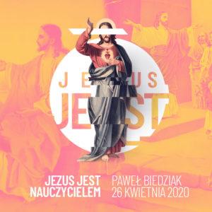 Jezus Jest Nauczycielem – Paweł Biedziak (cykl kazań: Jezus JEST)