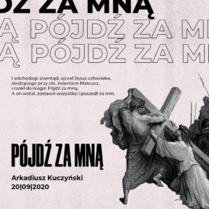 Nabożeństwo niedzielne 20.09 – Pójdź za mną (Arkadiusz Kuczyński)