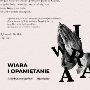 Nabożeństwo niedzielne 13.09 – Wiara i opamiętanie (Arkadiusz Kuczyński)
