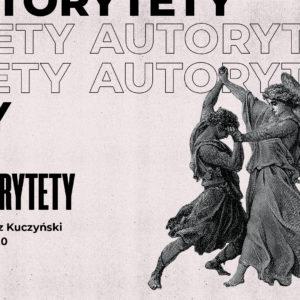 SIENNA ONLINE (4.10) – Autorytety (Arkadiusz Kuczyński)