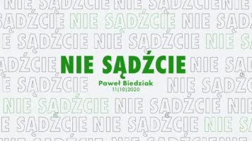 SIENNA ONLINE (11.10) – Nie sądźcie (Paweł Biedziak)