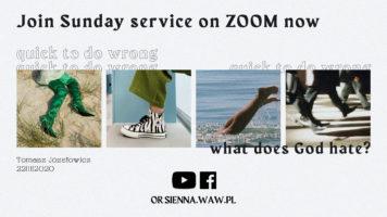 SUNDAY SERVICE ON ZOOM (22.11) – Quick to do wrong (Tomasz Józefowicz)
