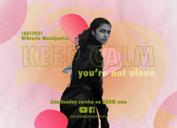 SIENNA ONLINE (17.01) – Keep calm, you're not alone (Wika Maciejewicz)