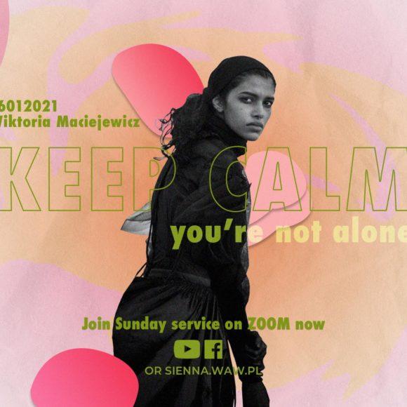 SIENNA ONLINE (17.01) – Keep calm, you're not alone (Wika Maciejewicz)