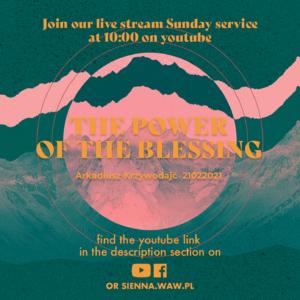 SIENNA ONLINE (21.02) – The power of the blessing (Arek Krzywodajć)