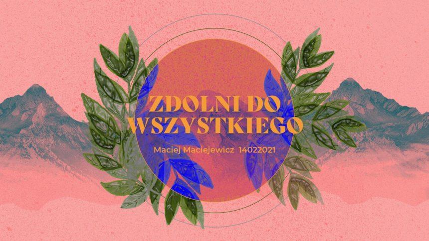 SIENNA ONLINE (14.02) – Zdolni do wszystkiego (Maciej Maciejewicz)