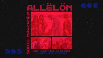 SIENNA ONLINE (7.03) – ALLELON – sobie nawzajem (Arek Kuczyński)