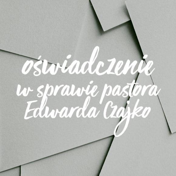 Oświadczenie w sprawie pastora Edwarda Czajko
