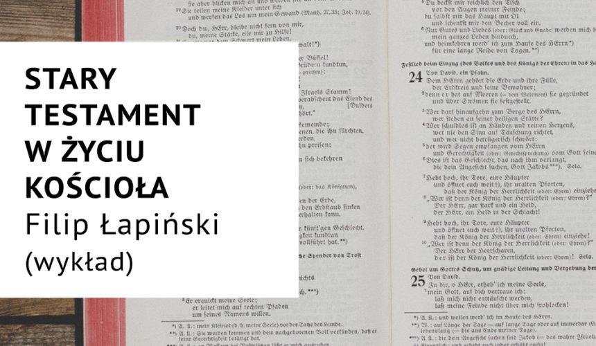 Wykład środowy: Stary Testament w życiu kościoła (Filip Łapiński)