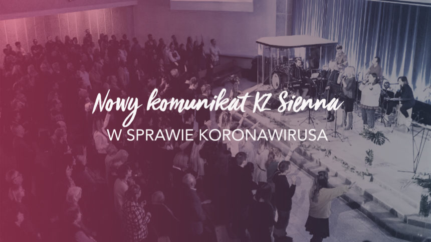 Nowy Komunikat KZ Sienna w sprawie Koronawirusa – 24.03.2020