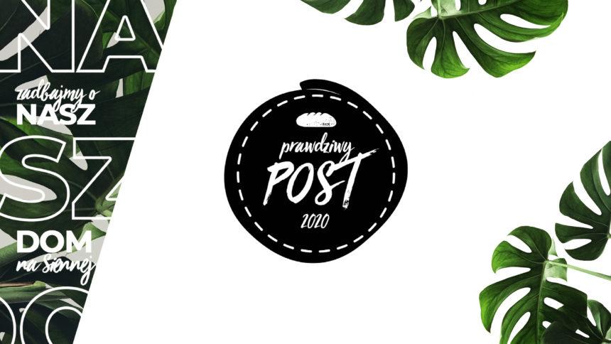 Prawdziwy Post 2020 – Zadbajmy o Nasz Dom na Siennej