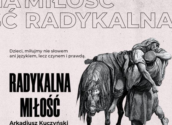 Nabożeństwo niedzielne 27.09 – Radykalna miłość (Arkadiusz Kuczyński)