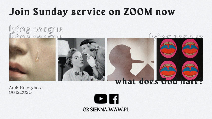 SUNDAY SERVICE ON ZOOM (6.12) – Lying tongue (Arek Kuczyński)