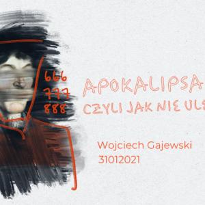 SIENNA ONLINE (31.01) – Apokalipsa, czyli jak nie ulec pokusie (Wojtek Gajewski)